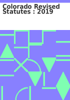 Colorado revised statutes : 2018 /